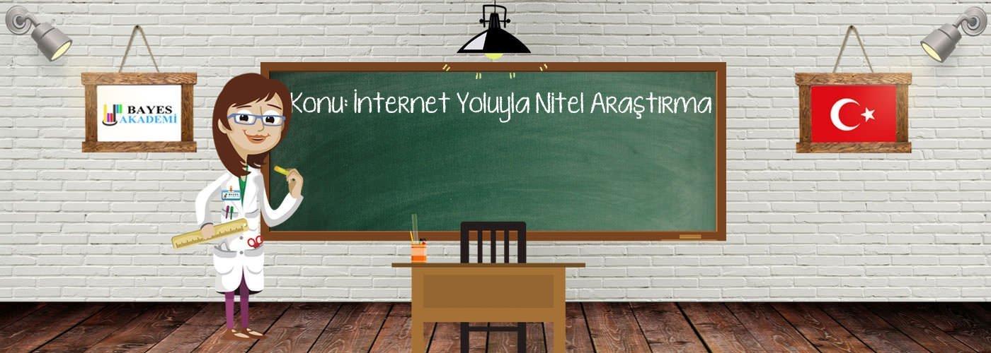 İnternet Yoluyla Nitel Araştırma Konusu